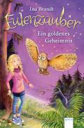 Arena Eulenzauber Band 1: Ein goldenes Geheimnis